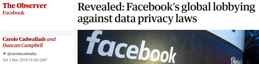 The Observer: Revealed: Facebook's global lobbying against data privacy laws